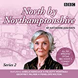 North by Northamptonshire - Series 2: The BBC Radio 4 Comedy Series