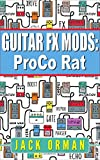Guitar FX Mods: Pro Co Rat (English Edition)
