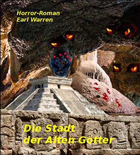 Die Stadt der Alten Götter: Horror-Roman