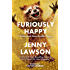 Furiously Happy (English Edition)
