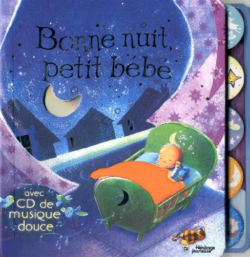 Bonne nuit, petit bébé: - Avec CD de musique douce