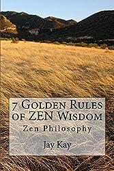 7 Golden Rules of ZEN Wisdom: ZEN Wisdom (English Edition)