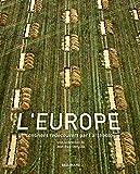 L'Europe: Un continent redécouvert par l'archéologie