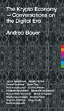 The Krypto Economy: Conversations on the Digital Era (English Edition)