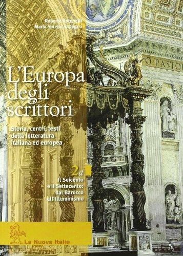 L'Europa degli scrittori. Vol. 2A: Il Seicento e il Settecento. Per le Scuole superiori