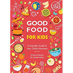 Good Food for Kids – A Scientific Guide to Your Child's Nutrition