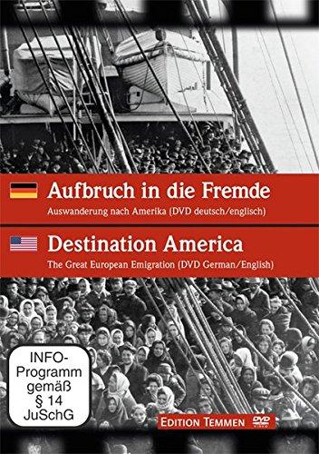 Aufbruch in die Fremde / Destination America. Auswanderung nach Amerika / The Great European Emigration
