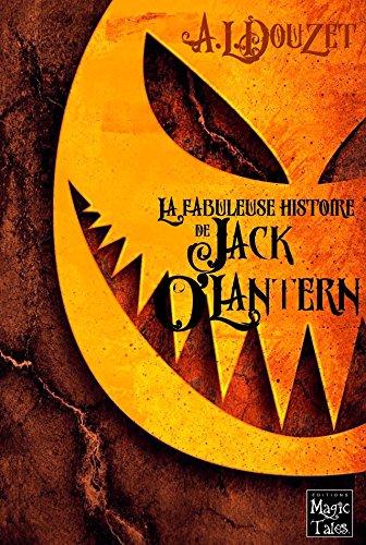 La Fabuleuse Histoire de Jack O' Lantern par Anthony-Luc DOUZET