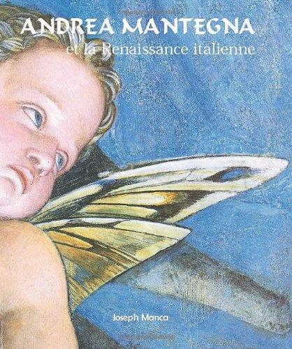 Andrea Mantegna et la Renaissance italienne par Joseph Manca