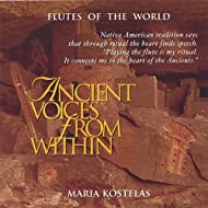 Ancient Voices from Within: Native American and South American Flute Music for Meditation, Massage, Relaxation, Insomnia