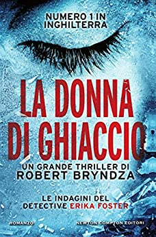 La donna di ghiaccio (Le indagini del detective Erika Foster Vol. 1) di [Bryndza, Robert]