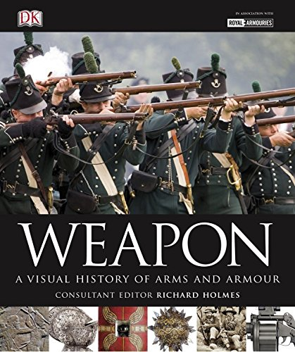Weapon: A Visual History of Arms and Armour (Military) por DK