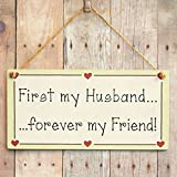 First my Husband forever my Friend! - Mum Friendship Gift Love Heart Frame Sign