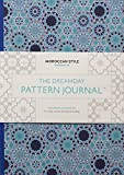 The Dreamday Pattern Journal: Marrakech: Moroccan Style: Colouring-in notebook for writing, musing, drawing and doodling