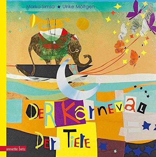 Der Karneval der Tiere (Musikalisches Bilderbuch mit CD) (Bilderbücher Cd Mit)