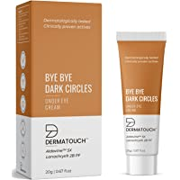DERMATOUCH Bye Bye Dark Circles Under Eye Cream    Reduces Eye Puffiness, Eye Bags    Improves Firmness under the Eye…