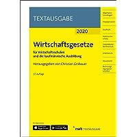 Wirtschaftsgesetze für Wirtschaftsschulen und die kaufmännische Ausbildung: Ausgabe 2020 (NWB Textausgabe)