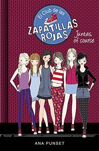 Juntas, of course (Serie El Club de las Zapatillas Rojas 8) de [