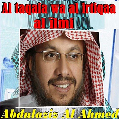 Al Taqafa Wa Al Irtiqaa Al Îlmi, Pt.2