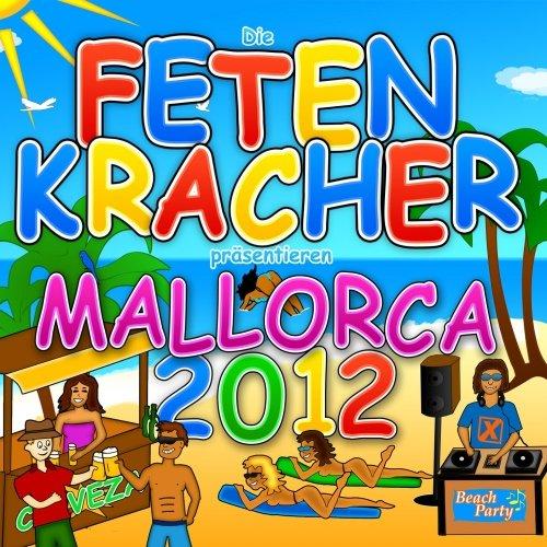 Die Fetenkracher präsentieren Mallorca 2012