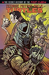 Teenage Mutant Ninja Turtles: Secret History of the Foot Clan (Teenage Mutant Ninja Turtles Graphic Novels)