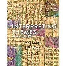 Interpreting Themes in Textile Art (English Edition)