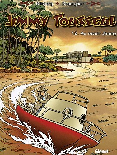 Jimmy Tousseul, Tome 12 : Au revoir Jimmy