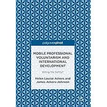 Mobile Professional Voluntarism and International Development: Killing Me Softly?