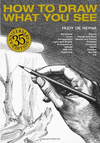How to Draw What You See (Practical Art Books) par Rudy De Reyna