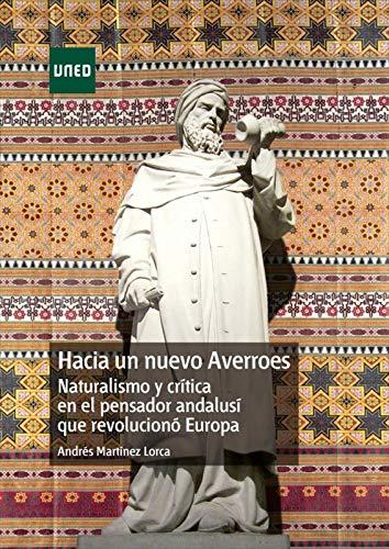 Hacia un nuevo Averroes: Naturalismo y crítica en el pensador andalusí que revolucionó Europa
