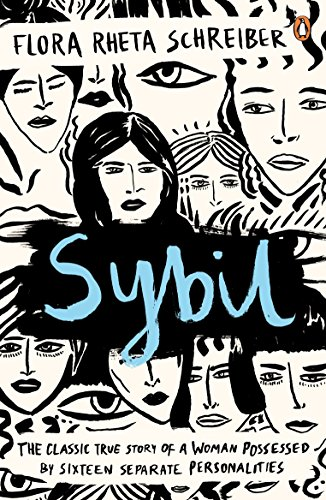 Sybil: The True Story of a Woman Possessed by Sixteen Separate Personalities por Flora Schreiber