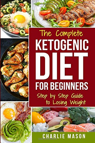 Ketogenic Diet For Beginners Lose A Lot Of Weight Fast Using Your