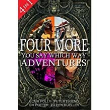 Four More You Say Which Way Adventures: Dinosaur Canyon, Deadline Delivery, Dragons Realm, Creepy House by DM Potter (2016-01-24)