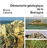 Découverte géologique de la Bretagne...