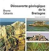 Découverte géologique de la Bretagne
