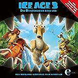 Ice Age 3 - Die Dinosaurier sind los (Das Original Hörspiel zum Kinofilm)