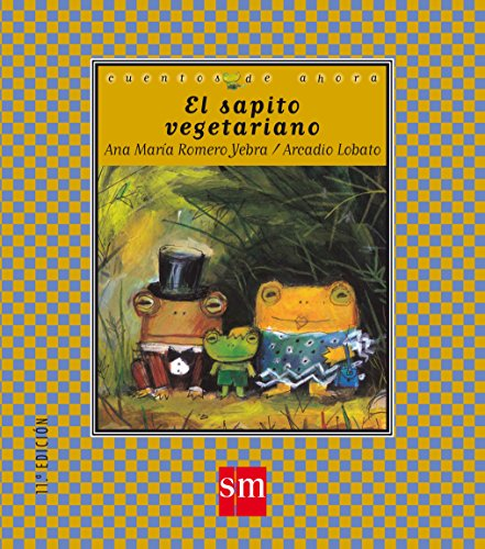 Portada del libro El sapito vegetariano (Cuentos de ahora)