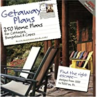 Getaway Plans: 250 Home Plans For Cottages, Bungalows &