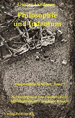 Philosophie und Judentum (Gustav Landauer: Ausgewählte Schriften)