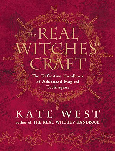 The Real Witches' Craft: Magical Techniques and Guidance for a Full Year of Practising the Craft (English Edition)