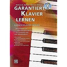 Garantiert Klavier lernen: Die einfache und unterhaltsame Methode fur Unterricht und zum Selbststudium! Mit CD!