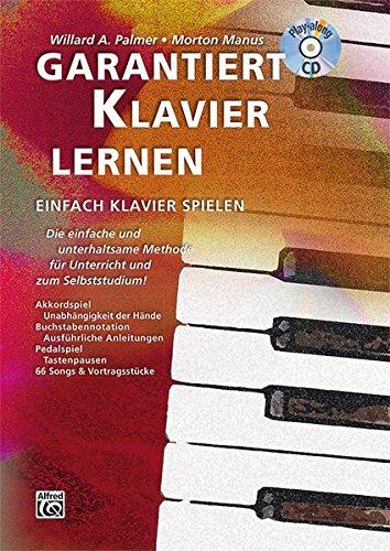 Garantiert Klavier lernen: Die einfache und unterhaltsame Methode fur Unterricht und zum Selbststudium! Mit - Klavier Lernen Einfach