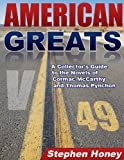 American Greats: A Collector's Guide to the Novels of Cormac McCarthy and Thomas Pynchon