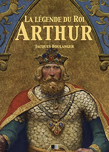 La Lgende du Roi Arthur - Version Intgrale: Tomes I, II, III, IV
