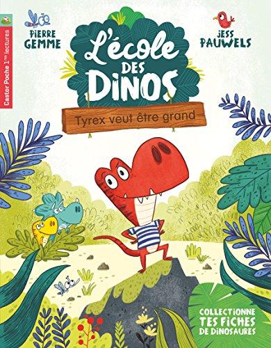 L'école des dinos (5) : Tyrex veut être grand