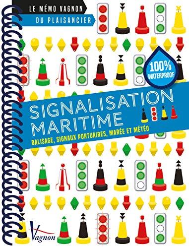 Signalisation maritime : Balisage, signaux portuaires, marée et météo