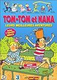 Tom-Tom et Nana : Leurs meilleures aventures