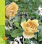 Ein Garten voller Rosen: Klassisch, ländlich, naturnah, modern gestalten