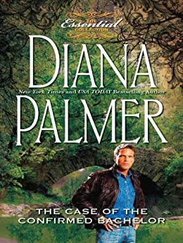 The Case of the Confirmed Bachelor (Most Wanted series) by [Palmer, Diana]
