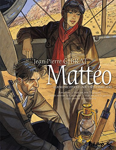 Mattéo [Bande dessinée] [Série] (t.04) : Mattéo. quatrième époque, (août-septembre 1936)